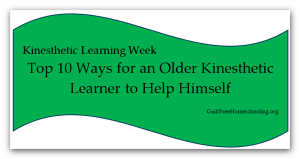 Top 10 Ways Older Kinesthetic Learner Help Himself