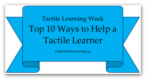 Top 10 Ways to Help Tactile Learner