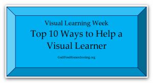 Top 10 Ways to Help Visual Learners — Guilt-Free Homeschooling